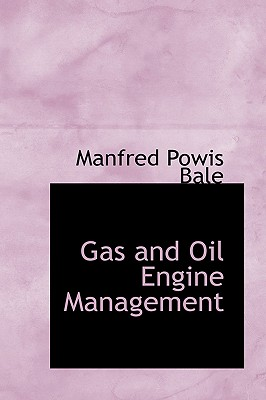 Gas and Oil Engine Management - Bale, Manfred Powis