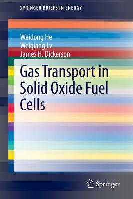 Gas Transport in Solid Oxide Fuel Cells - He, Weidong