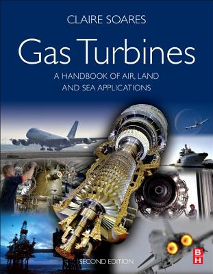 Gas Turbines: A Handbook of Air, Land and Sea Applications - Soares, Claire