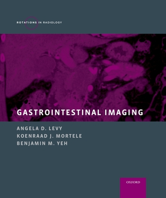 Gastrointestinal Imaging - Levy, Angela D (Editor)