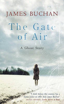 Gate of Air: A Ghost Story - Buchan, James