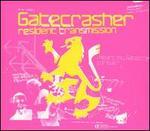 Gatecrasher: Residents Transmission