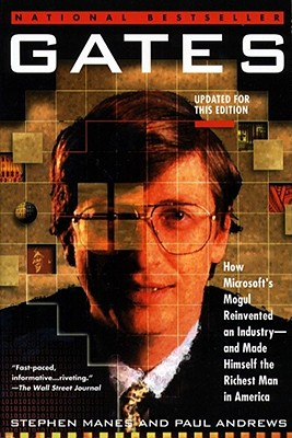 Gates: How Microsoft's Mogul Reinvented an Industry--And Made Himself the Richest Man in America - Manes, Stephen, and Andrews, Paul