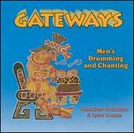 Gateways: Men's Drumming and Chanting