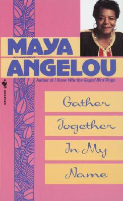 Gather Together in My Name - Angelou, Maya, Dr.