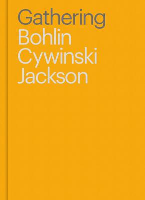 Gathering: Bohlin Cywinski Jackson - Lubell, Sam, and Cywinski Jackson, Bohlin