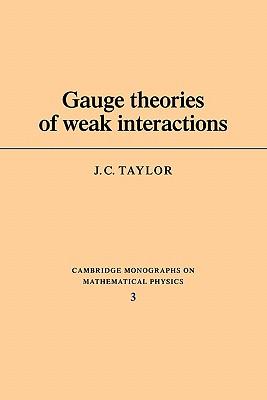 Gauge Theories of Weak Interactions - Taylor, John C