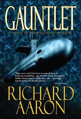 Gauntlet: A Novel of International Intrique - Aaron, Richard