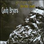 Gavin Bryars: Heroes Meet