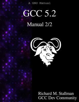 Gcc 5.2 Manual 2/2 - Stallman, Richard M, and Community, Gcc Development