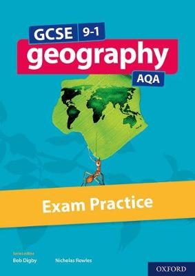 GCSE 9-1 Geography AQA Exam Practice - Digby, Bob (Series edited by), and Rowles, Nicholas