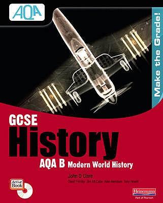 GCSE AQA B: Modern World History Student Book - Clare, John D.