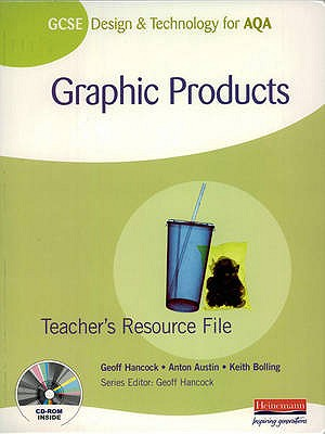 GCSE Design and Technology for AQA: Graphic Products Student Book - Hancock, Geoff (Editor), and Bolling, Keith, and Asquith, George