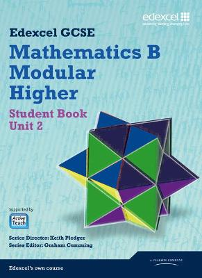 GCSE Mathematics Edexcel 2010: Spec B Higher Unit 2 Student Book - Pledger, Keith, and Cumming, Graham, and Tanner, Kevin