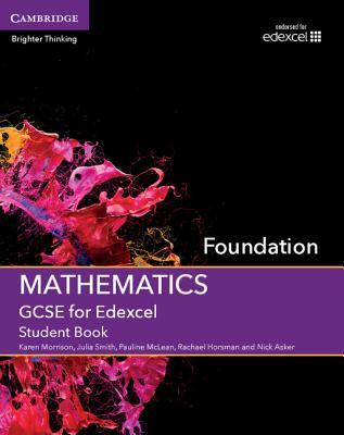 GCSE Mathematics for Edexcel Foundation Student Book - Morrison, Karen, and Smith, Julia, and McLean, Pauline