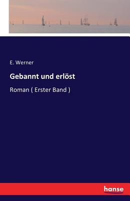Gebannt Und Erlost - Werner, E