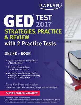 GED Test 2017 Strategies, Practice & Review with 2 Practice Tests: Online + Book - Van Slyke, Caren
