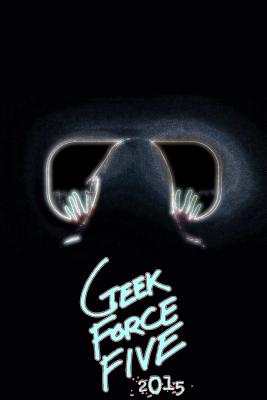 Geek Force Five: 2015 - Clark, E. Christopher
