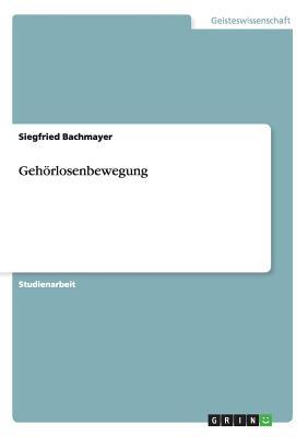 Gehorlosenbewegung - Bachmayer, Siegfried