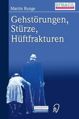 Gehstorungen, Sturze, Huftfrakturen - Runge, Martin (Editor)