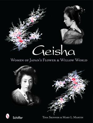 Geisha: Women of Japan's Flower & Willow World - Skinner, Tina
