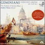 Geminiani: Concerti Grossi (After Corelli, Op. 5) - Academy of Ancient Music; Alison McGillivray (cello); Andrew Manze (violin); David Watkin (cello); Richard Egarr (harpsichord)