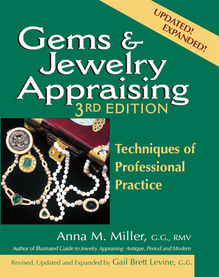 Gems & Jewelry Appraising (3rd Edition): Techniques of Professional Practice - Miller, Anna M, G.G., RMV