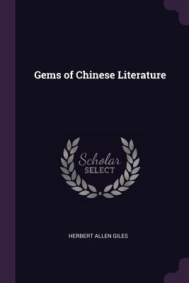 Gems of Chinese Literature - Giles, Herbert Allen