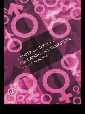 Gender and Choice in Education and Occupation - Radford, John (Editor)