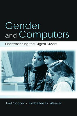 Gender and Computers: Understanding the Digital Divide - Cooper, Joel, Dr.