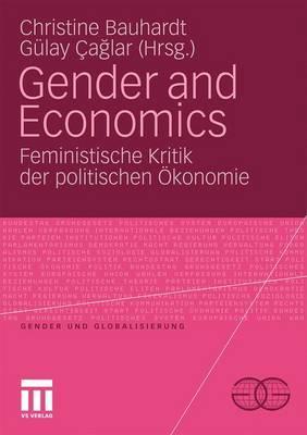 Gender and Economics: Feministische Kritik Der Politischen Okonomie - Bauhardt, Christine (Editor), and Caglar, Gulay (Editor)