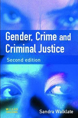 Gender, Crime and Criminal Justice - Walklate, Sandra, Professor