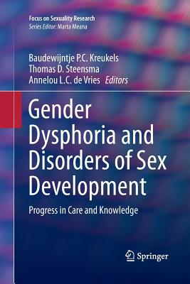 Gender Dysphoria and Disorders of Sex Development: Progress in Care and Knowledge - Kreukels, Baudewijntje P C (Editor)