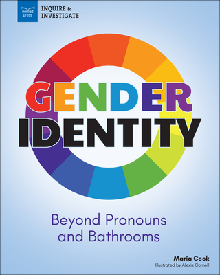 Gender Identity: Beyond Pronouns and Bathrooms - Cook, Maria, and Hallquist, Christine (Foreword by)
