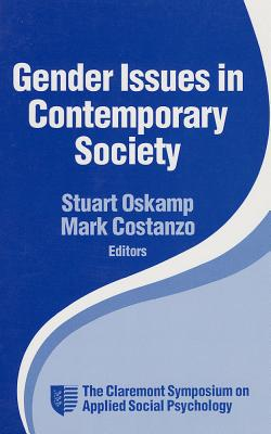 Gender Issues in Contemporary Society - Oskamp, Stuart (Editor), and Costanzo, Mark (Editor)