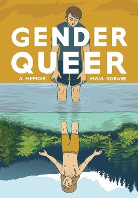 Gender Queer: A Memoir - Kobabe, Maia