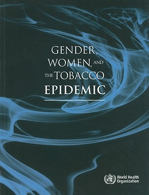 Gender Women and the Tobacco Epidemic - World Health Organization