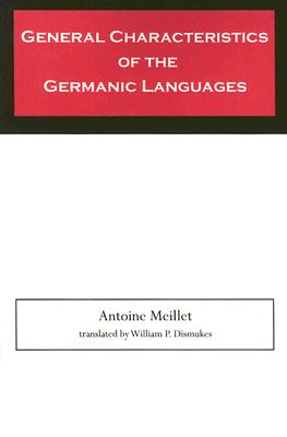 General Characteristics of the Germanic Languages - Meillet, Antoine