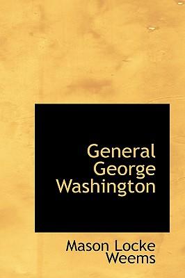 General George Washington - Weems, Mason Locke
