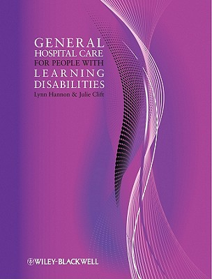 General Hospital Care for People with Learning Disabilities - Hannon, Lynn, and Clift, Julie