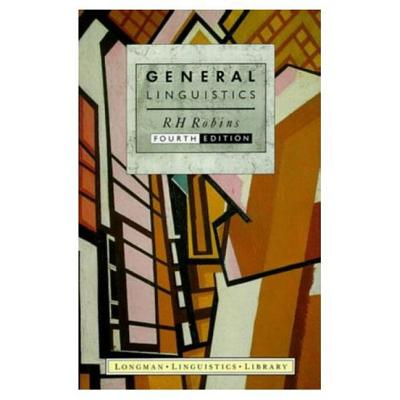 General Linguistics: An Introductory Survey - Robins, R H