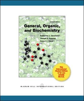 General, Organic and Biochemistry - Denniston, Katherine J., and Topping, Joseph J., and Caret, Robert L.