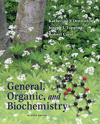 General, Organic, and Biochemistry - Denniston, Katherine J, and Topping, Joseph J, and Caret, Robert L