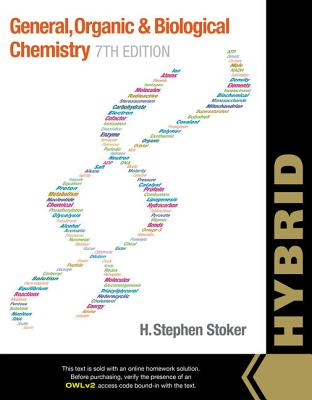 General, Organic, and Biological Chemistry, Hybrid (with OWLv2 Quick Prep for General Chemistry Printed Access Card) - Stoker, H. Stephen