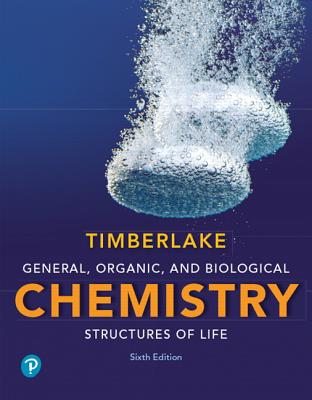 General, Organic, and Biological Chemistry: Structures of Life - Timberlake, Karen