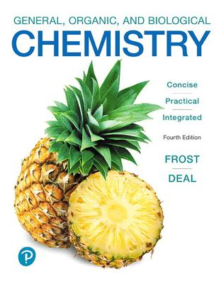 General, Organic, and Biological Chemistry - Frost, Laura, and Deal, S.