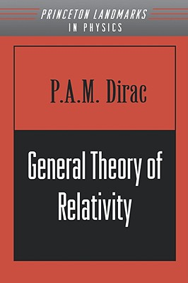 General Theory of Relativity - Dirac, Paul A