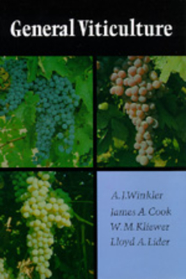 General Viticulture - Winkler, A J, and Cook, James A, and Kliewer, William Mark