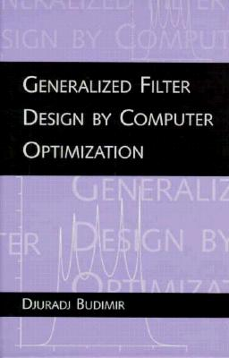 Generalized Filter Design by Computer Optimization - Budimir, Djuradj