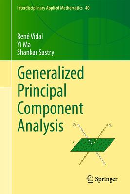 Generalized Principal Component Analysis - Ma, Yi, and Vidal, Rene, and Sastry, Shankar